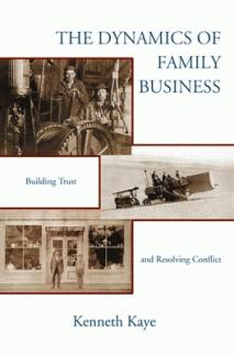 The Dynamics of Family Business by Kenneth Kaye